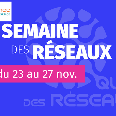 ADELIANCE PARTICIPE À LA SEMAINE DES RÉSEAUX