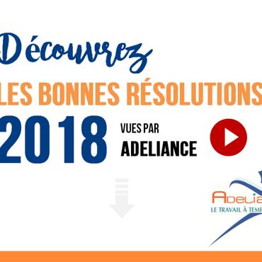 LES BONNES RÉSOLUTIONS 2018 VUES PAR ADELIANCE