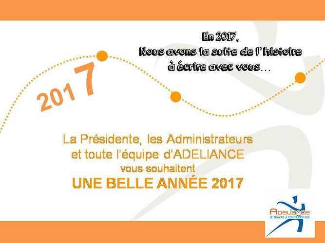 TOUTE L''ÉQUIPE DE ADELIANCE VOUS SOUHAITE UNE BELLE ANNÉE 2017 0